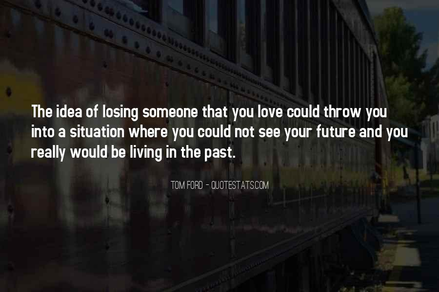 Quotes About Someone Losing You #1877114
