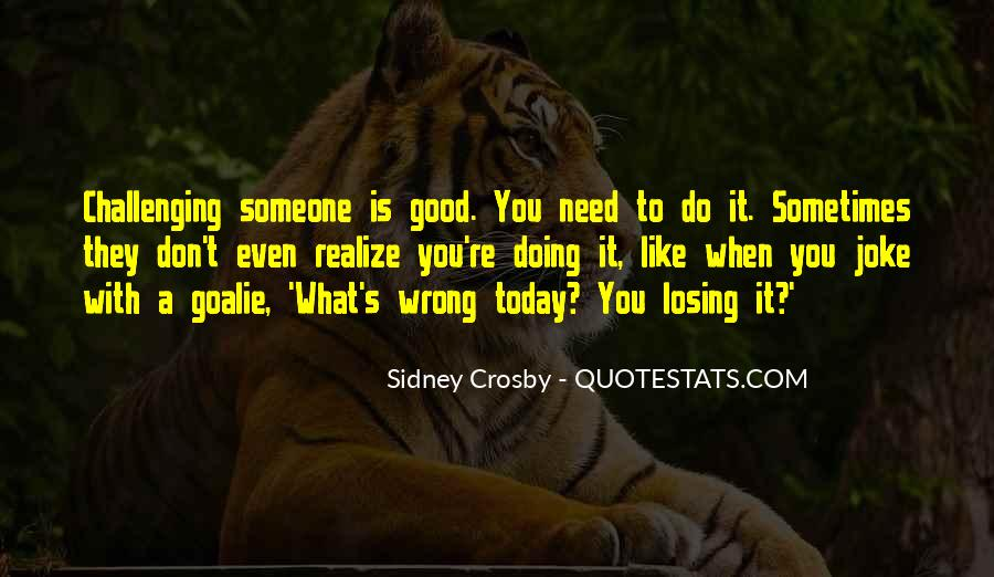 Quotes About Someone Losing You #566415