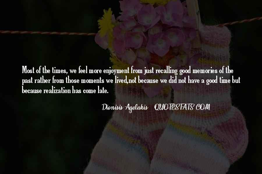 Quotes About Realization When It's Too Late #1118805