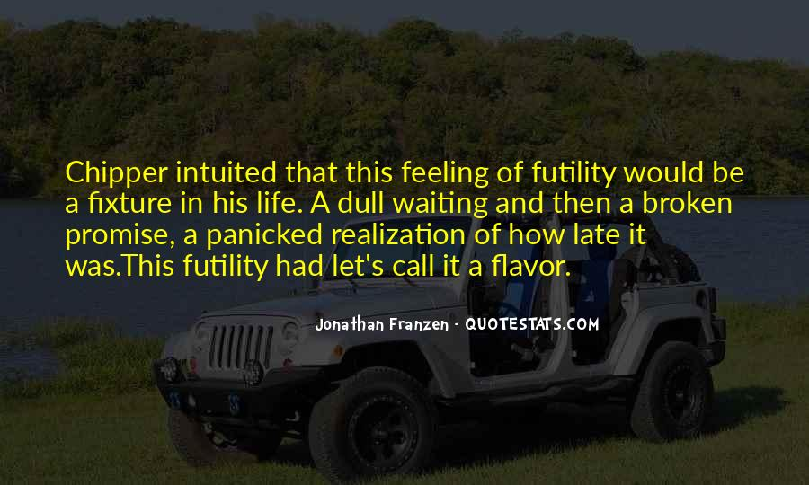 Quotes About Realization When It's Too Late #1445286