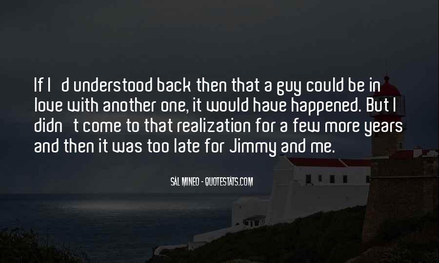 Quotes About Realization When It's Too Late #743535