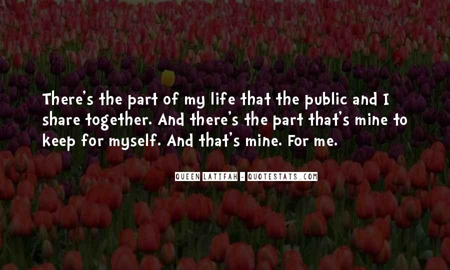 Quotes About Part Of My Life #155167