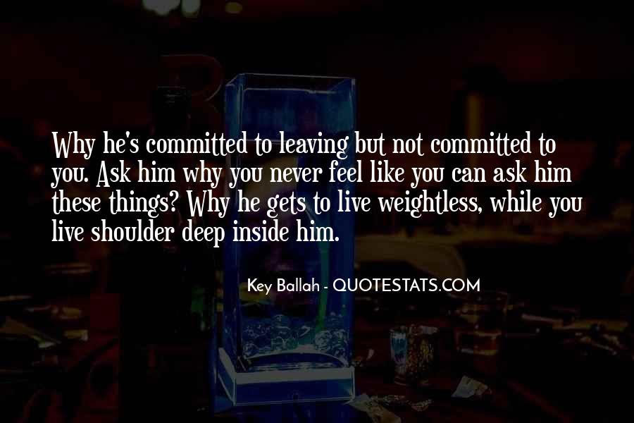 Quotes About Him Leaving #291600