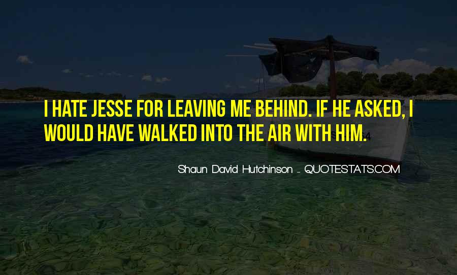Quotes About Him Leaving #872459