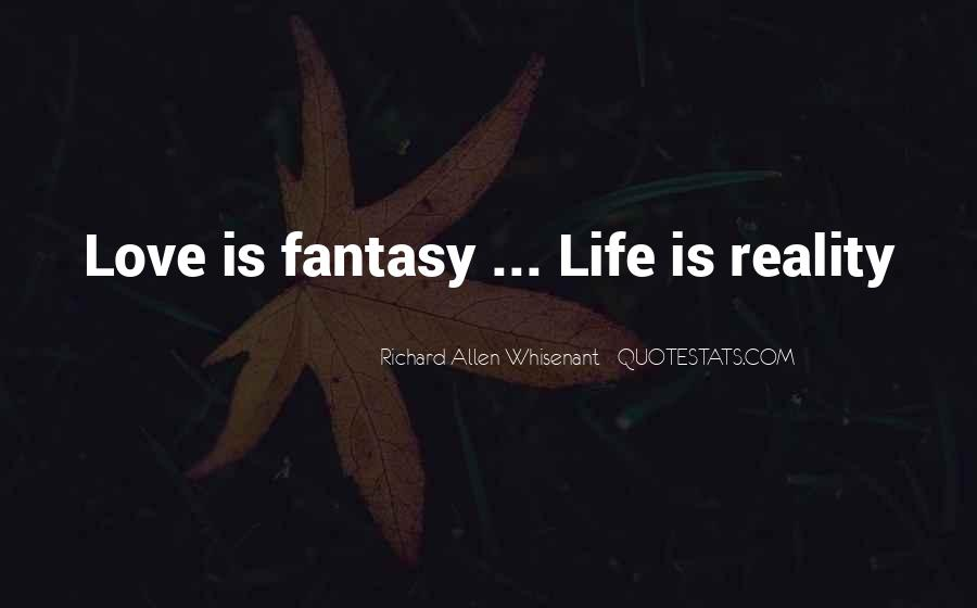 Quotes About Reality And Love #83164