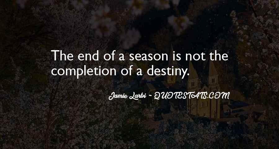 Quotes About The End Of The Season #1153446