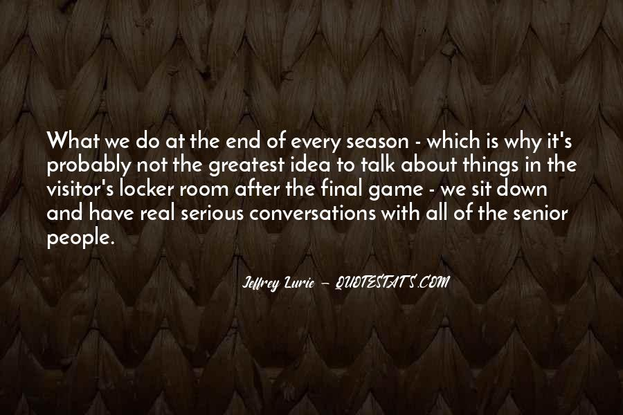 Quotes About The End Of The Season #1867108