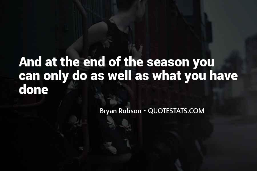Quotes About The End Of The Season #693576