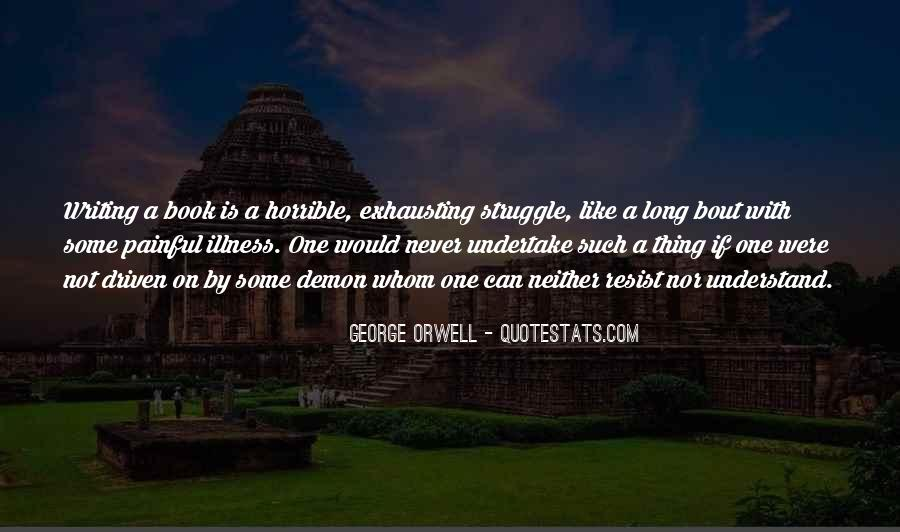 Quotes About George Orwell's Writing #674888