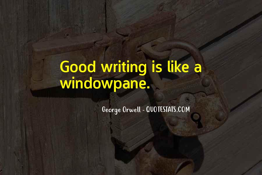 Quotes About George Orwell's Writing #717019