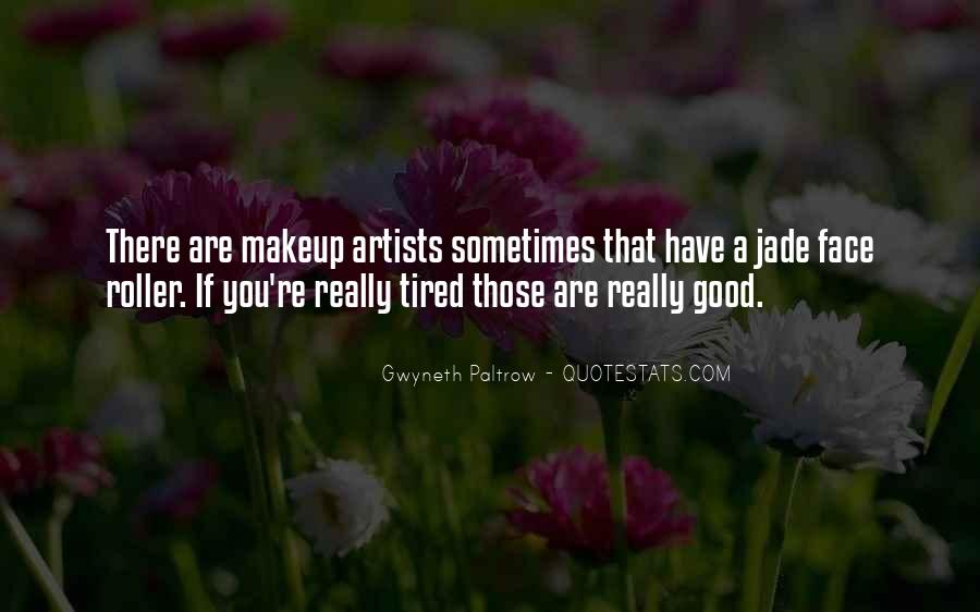 Quotes About Makeup Artists #1362909