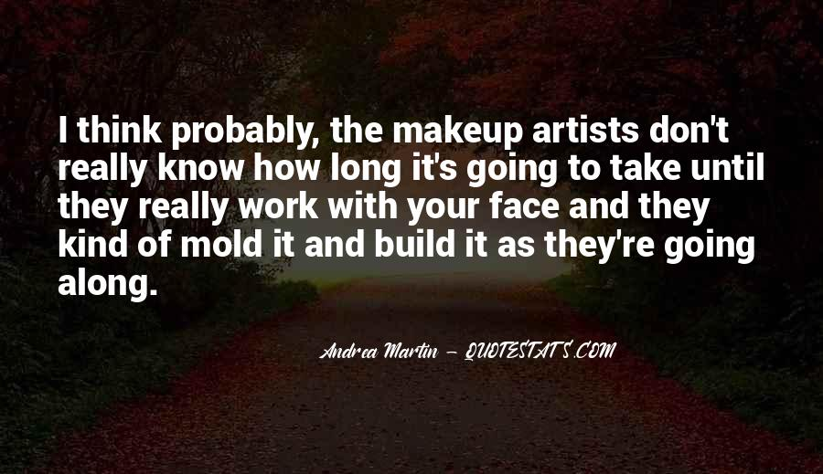Quotes About Makeup Artists #448655