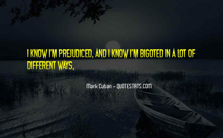 Quotes About Prejudiced #1234393