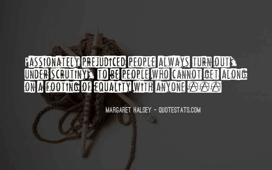 Quotes About Prejudiced #1342270