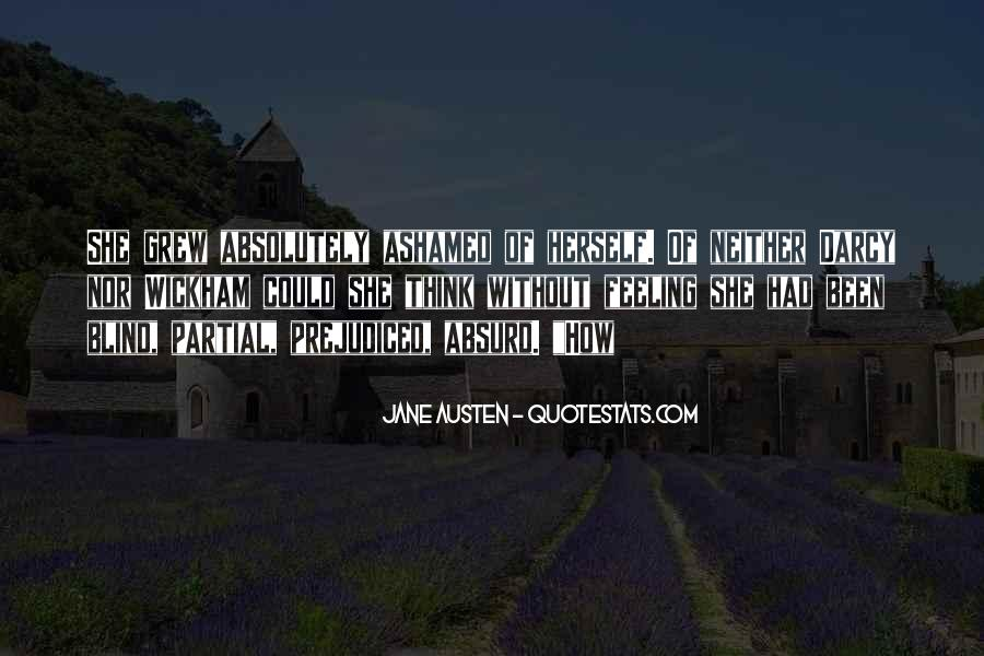 Quotes About Prejudiced #1426522