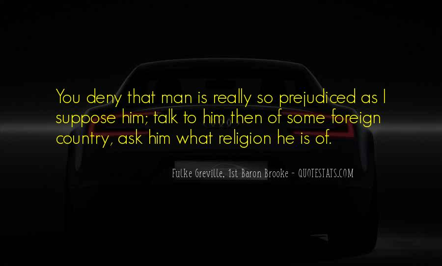 Quotes About Prejudiced #1474893