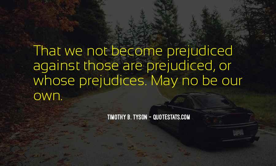 Quotes About Prejudiced #160865