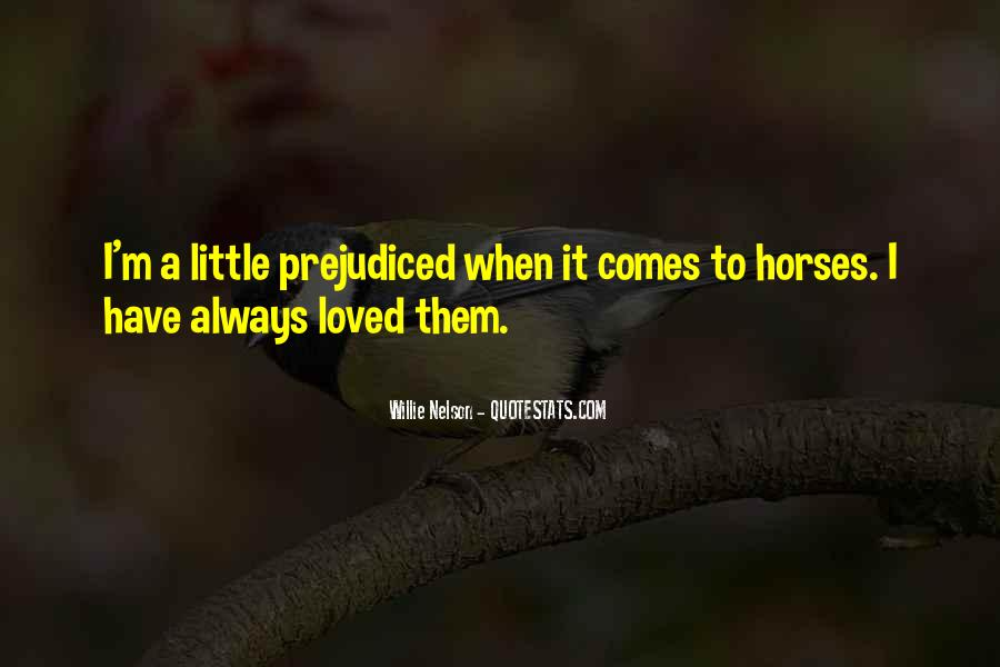 Quotes About Prejudiced #485401