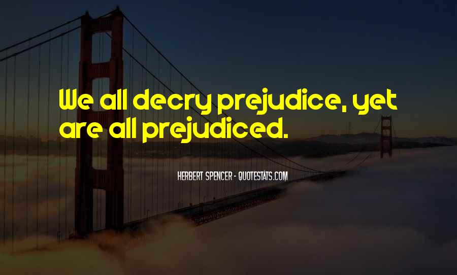 Quotes About Prejudiced #488049