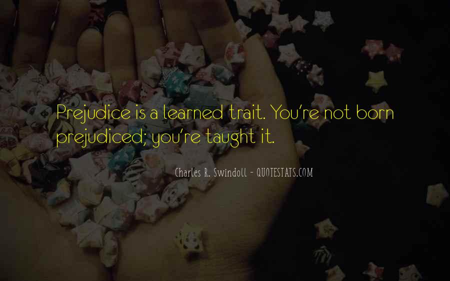 Quotes About Prejudiced #626977
