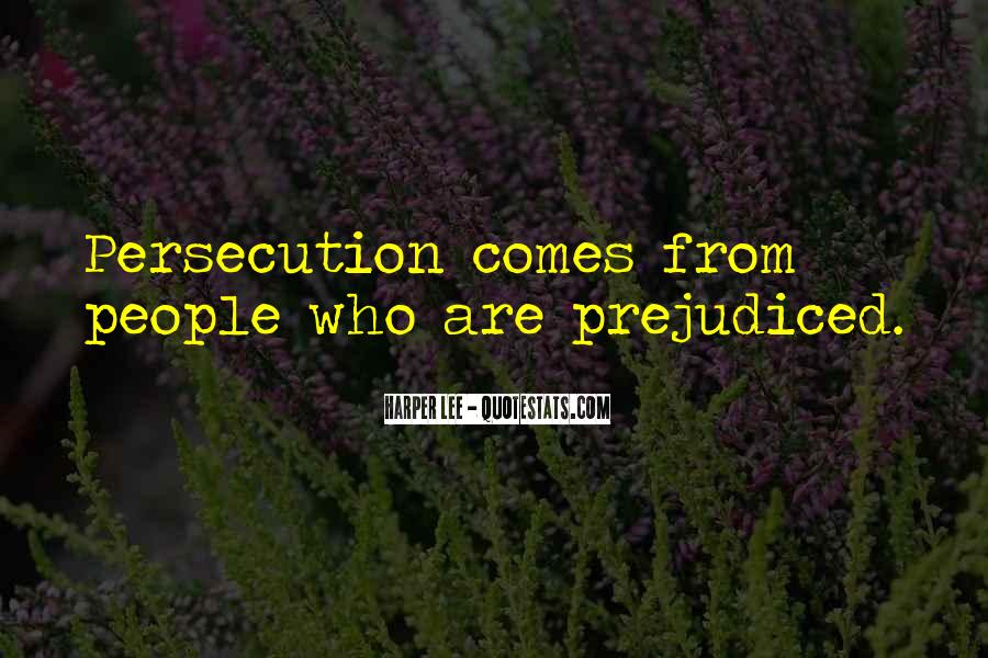 Quotes About Prejudiced #711103