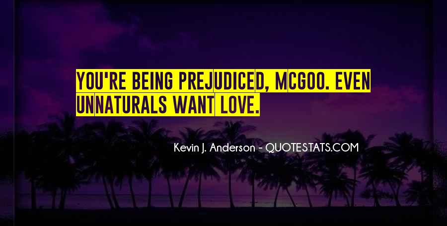Quotes About Prejudiced #748517