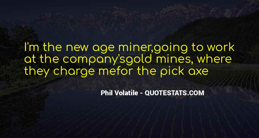 Quotes About Gold Mines #1078454