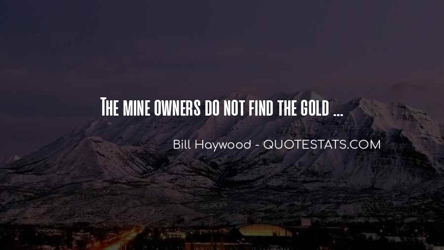 Quotes About Gold Mines #241367