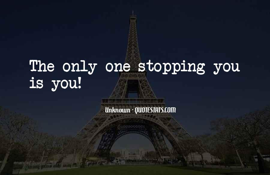 Quotes About Stopping #215799