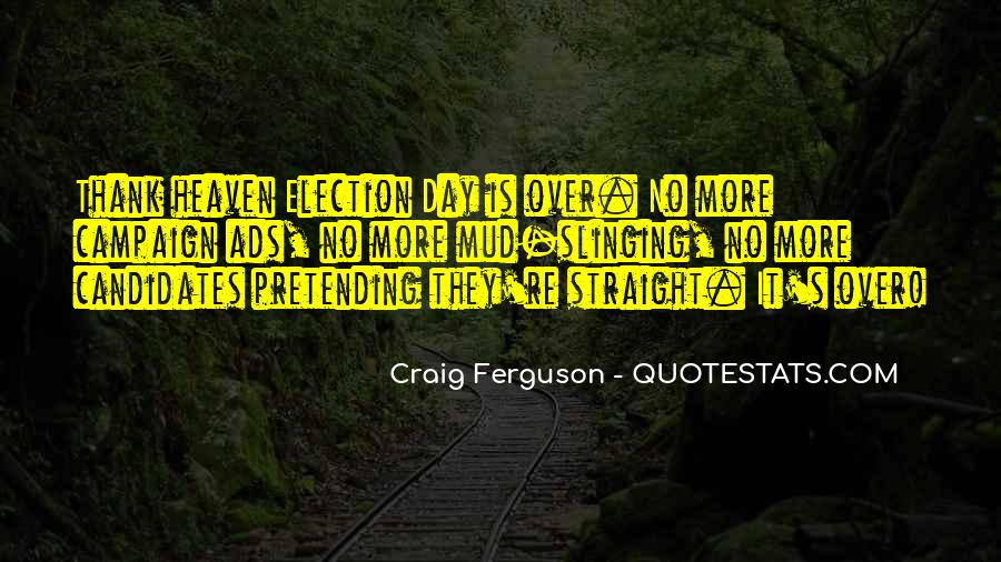 Quotes About Election Campaigns #1842698