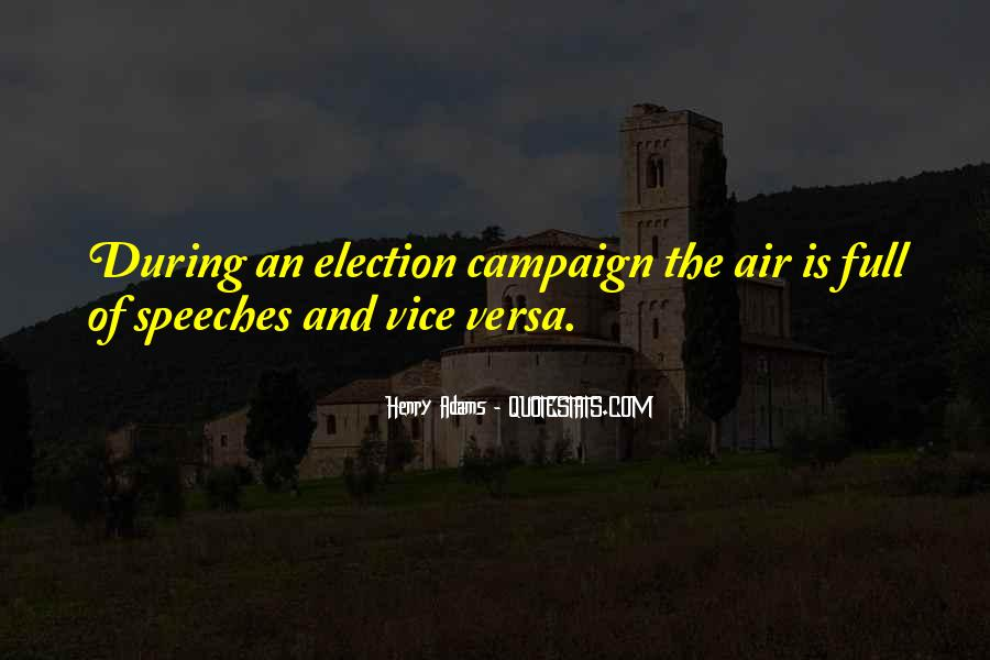 Quotes About Election Campaigns #358512
