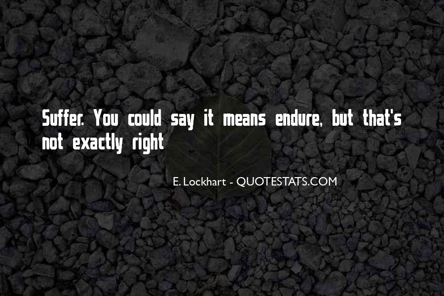 Quotes About Endure #1339