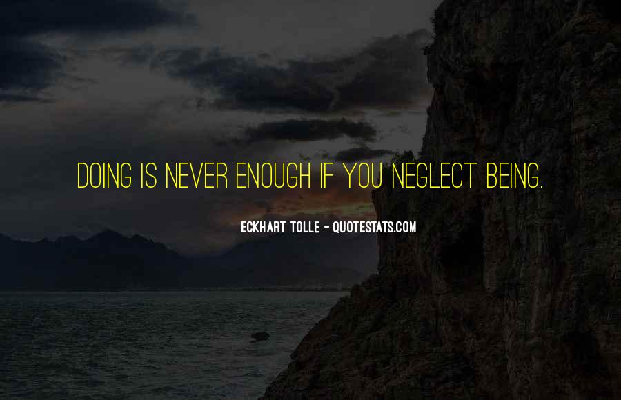 Quotes About Never Being Enough #1503341