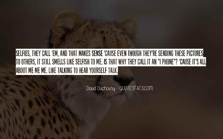 Quotes About Talking About Yourself #1520977