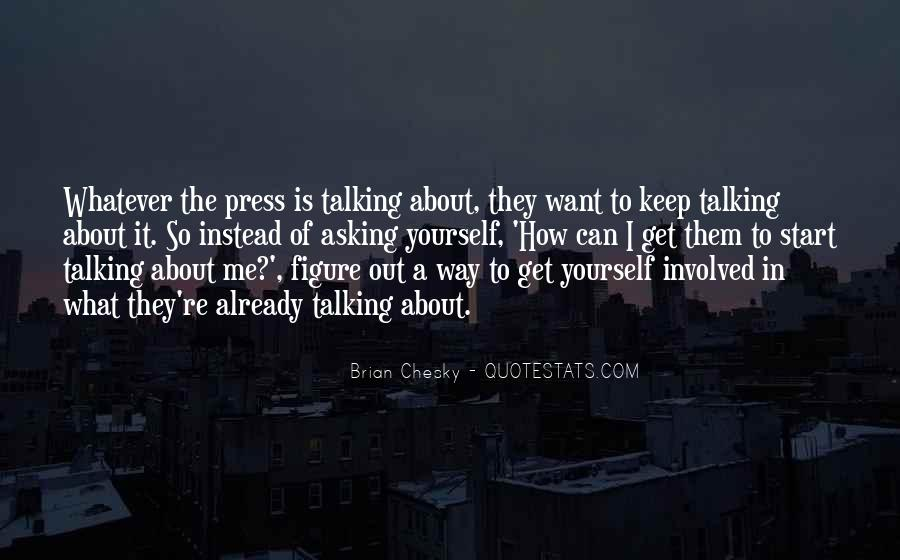 Quotes About Talking About Yourself #219329