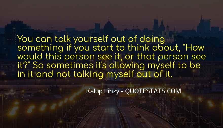 Quotes About Talking About Yourself #496826