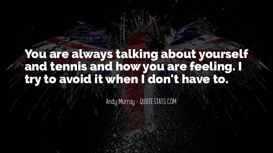 Quotes About Talking About Yourself #604189
