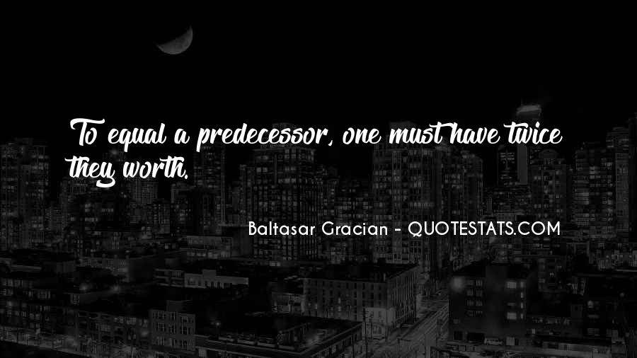 Quotes About Predecessor #1588059