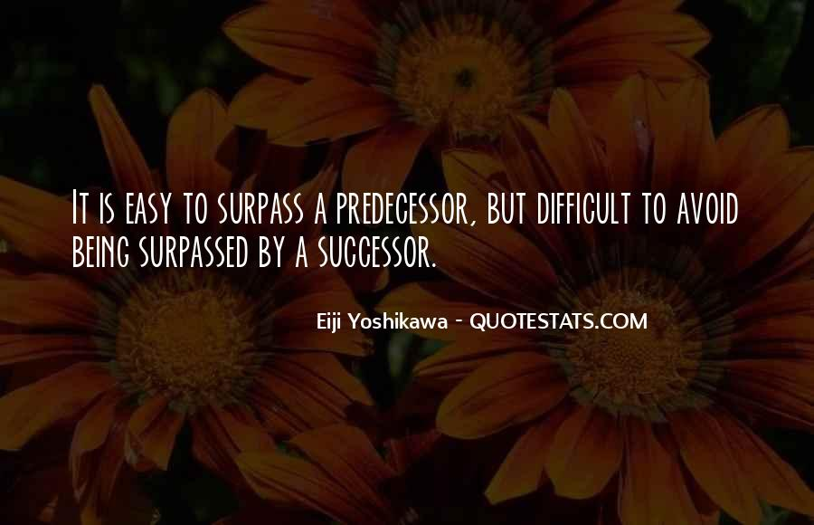 Quotes About Predecessor #640243