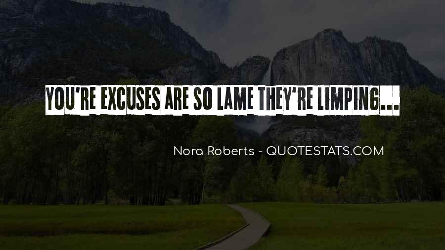 Quotes About Lame Excuses #1116804