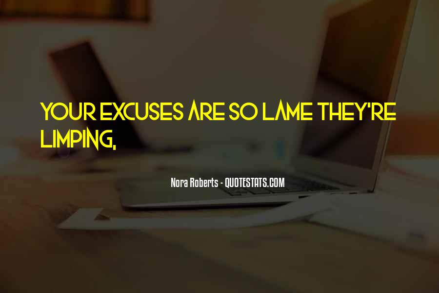 Quotes About Lame Excuses #598893