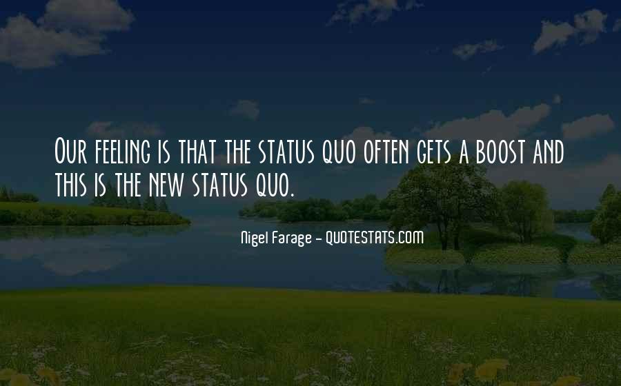 Quotes About Status Quo #162537