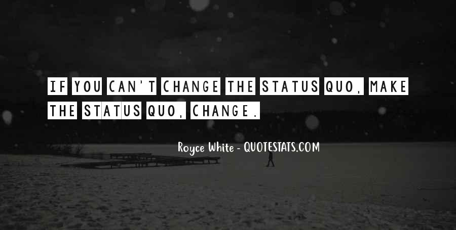 Quotes About Status Quo #197335
