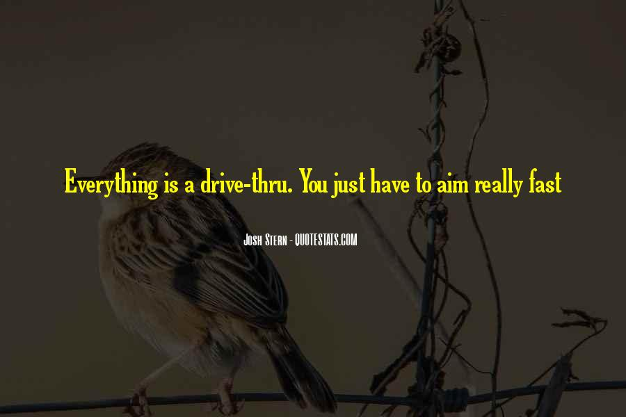 Quotes About Drive Thru #435825