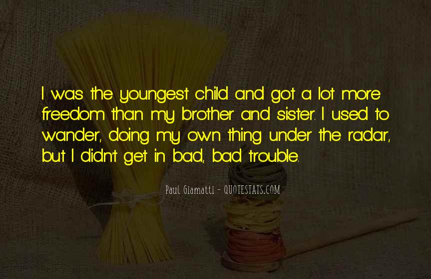 Quotes About Youngest Sister #1469542
