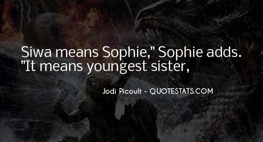 Quotes About Youngest Sister #1619519