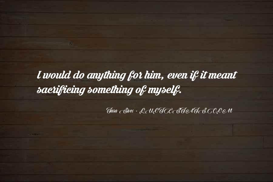 Quotes About Sacrificing #36354