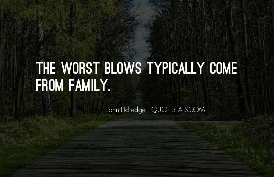 Quotes About Worst Family #465781