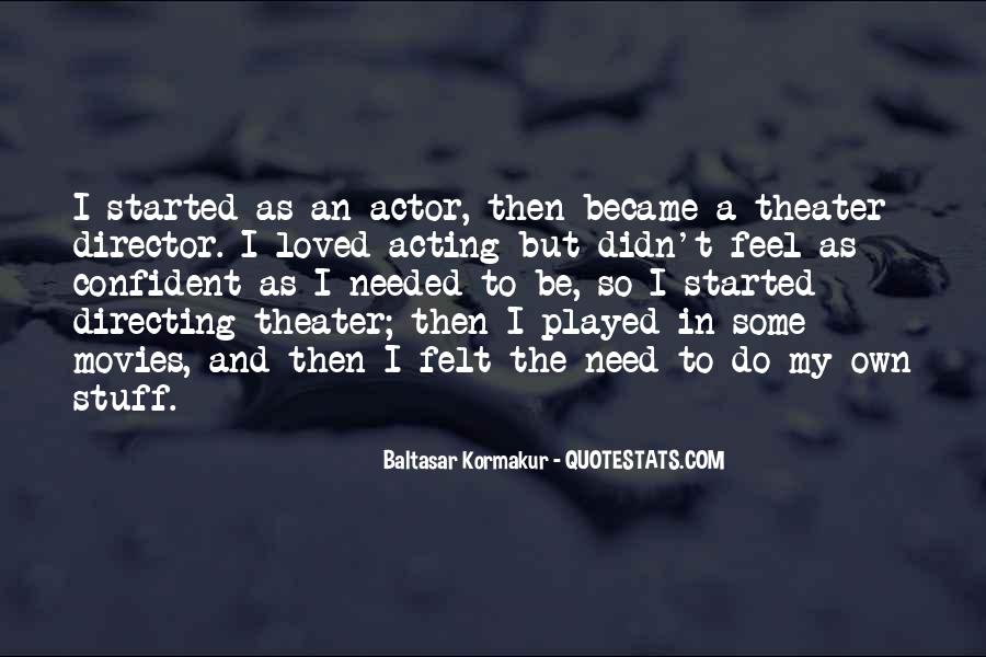 Quotes About Directing Theater #45563