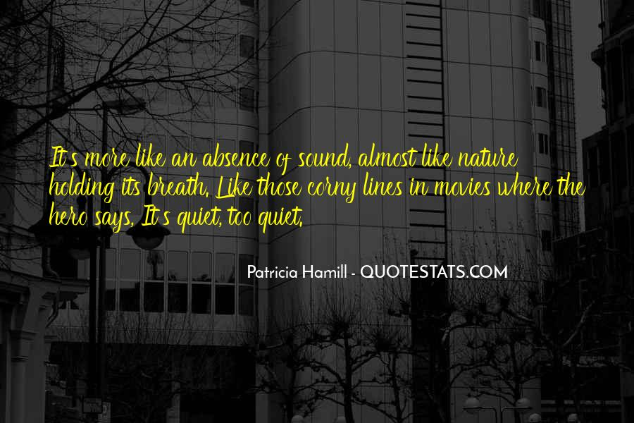 Quotes About Quiet Nature #1503113